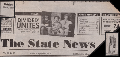 "Masthead of The State News from May 8, 1992. It has a picture from the play over the newspaper name, along with the words ""Divided Unites,"" letting everyone know about the play."